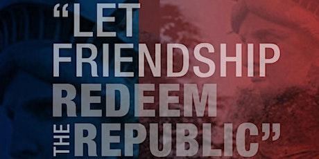 Let Friendship Redeem the Republic tickets
