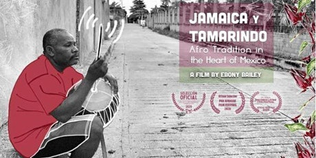 Jamaica y Tamarindo: AfroTradition in the Heart of Mexico Virtual Screening tickets