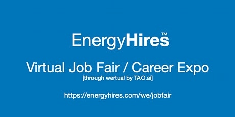 #EnergyHires Virtual Job Fair / Career Expo Event #Sacramento tickets