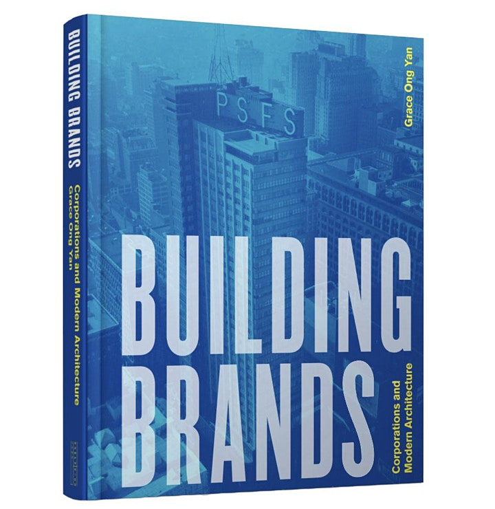 Building Brands: Corporations and Modern Architecture by Grace Ong Yan image
