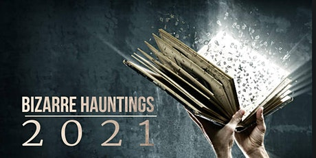 Bizarre Hauntings 2021 - The Magic of Storytelling tickets