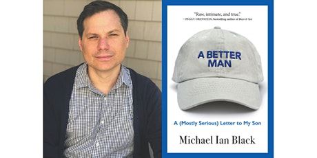 Michael Ian Black, A Better Man: A (Mostly Serious) Letter to My Son tickets