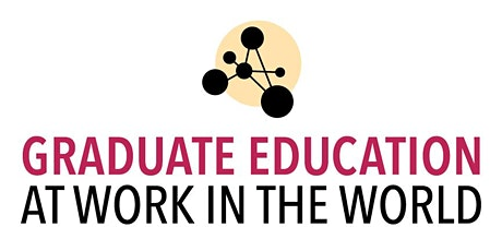 Graduate Education at Work in the World tickets