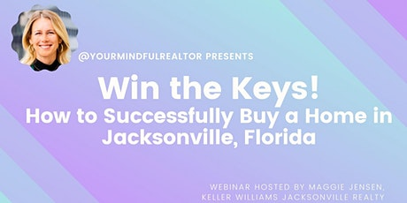 Win the Keys! - How to Successfully Buy a Home in Jacksonville, Florida tickets