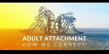 Adult Attachment: How We Connect tickets