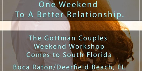 The Gottman Couples Weekend Workshop South Florida February 20th & 21st tickets