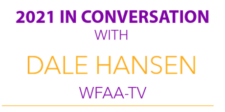 2021 In Conversation with Dale Hansen, WFAA-TV tickets