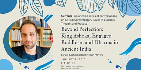 Beyond Perfection: King Ashoka, Engaged Buddhism & Dharma in Ancient India tickets