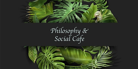 Philosophy & Social Cafe (Online) tickets