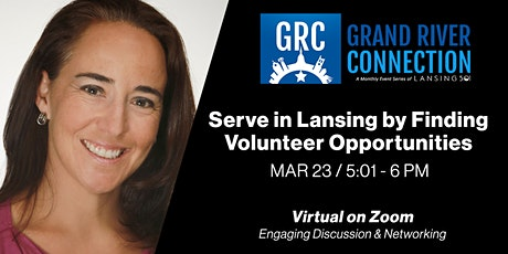 Grand River Connection: Serve Lansing by Finding Volunteer Opportunities tickets