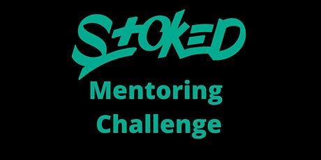 STOKED Mentoring Challenge tickets