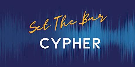 """Set The Bar"" Cypher tickets"