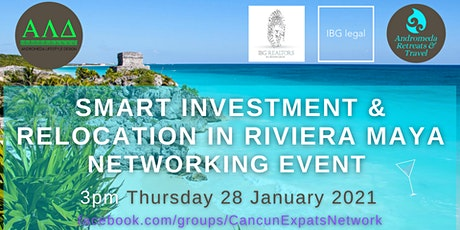 Smart Investing & Relocation in Riviera Maya -  Networking Event boletos
