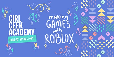 Girl Geek Academy Holiday Workshop - Making games with Roblox tickets