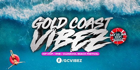 Gold Coast Vibez I 2021 tickets