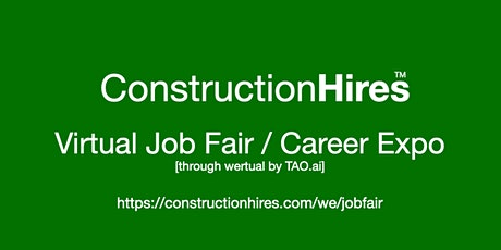 #ConstructionHires Virtual Job Fair / Career Expo Event #Sacramento tickets