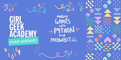 Girl Geek Academy Holiday Workshop - Making Games (Python) + Meowbit tickets