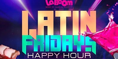 #1 LATIN FRIDAYS AFTER WORK  | HAPPY HOUR 5-6PM
