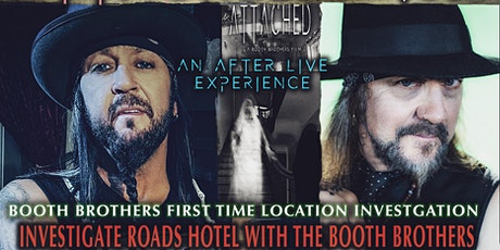 HAUNTED ROADS HOTEL GHOST HUNT BOOTH BROTHERS ATTACHED TOUR tickets