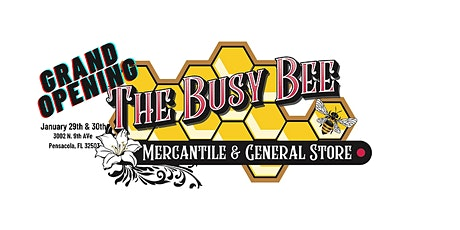 Busy Bee  Mercantile Grocery Store Grand Opening - Pensacola, FL tickets