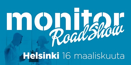 Monitor Roadshow Finland Helsinki 2022 tickets