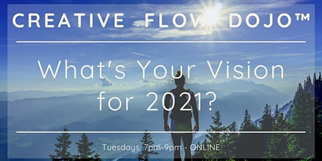 What's your Vision for 2021? with the Creative Flow Dojo tickets