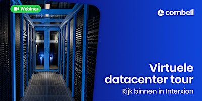 Virtuele datacenter tour – kijk binnen in Interxion