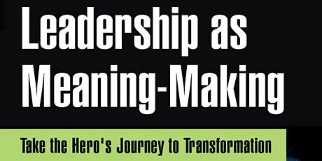Book Launch - Leadership as Meaning Making, the Hero's Journey tickets