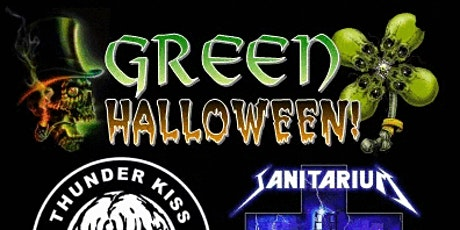 Green Halloween with Thunderkiss 65 and Sanitarium at the Electric Company tickets