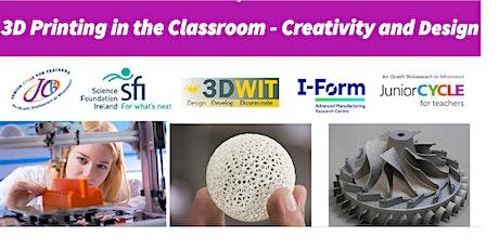 3D Printing in the Classroom - Creativity & Design (Region 2) tickets