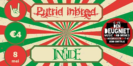 Putrid Inbred & I Inside tickets