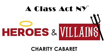 Heroes and Villains Cabaret  - Registration and Rehearsal tickets