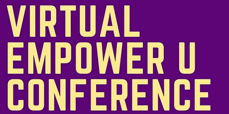 Day 1 of 2  May 21, 2021 Virtual Royals & Ambassadors Empower U Conference tickets