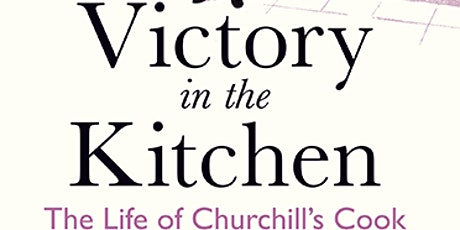 Serving Winston: the life of Churchill's Cook with Annie Gray tickets