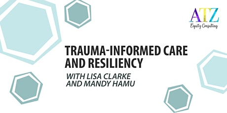 Trauma-Informed Care and Resiliency tickets