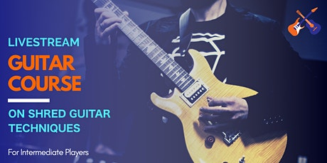 Shred Guitar Technique Livestream Course -For Adult Guitarists tickets