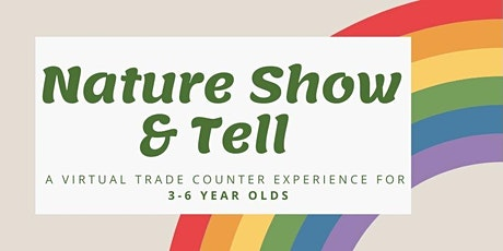ANSC Virtual Nature Show & Tell- Trade Counter for 3-6 Year Olds tickets