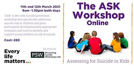 ASK Workshop (Assessing for Suicide in Kids) - ONLINE tickets