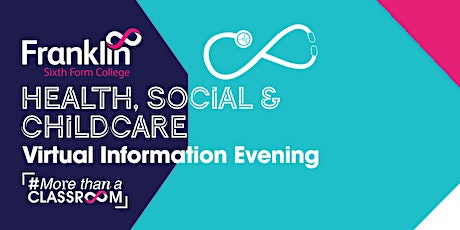 Franklin Sixth Form College Health, Social & Childcare Virtual Info Evening tickets