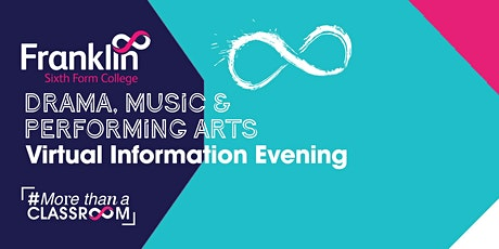 Franklin Sixth Form College Drama, Music & Performing Arts Evening tickets