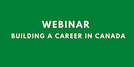Webinar: Building a Career in Canada tickets