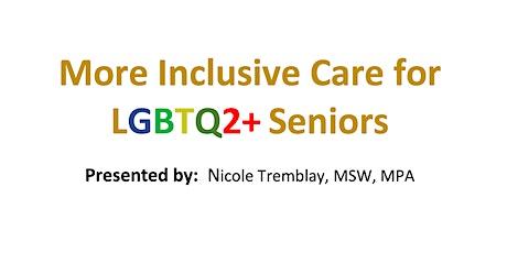 More Inclusive Care for LGBTQ2+ Seniors tickets