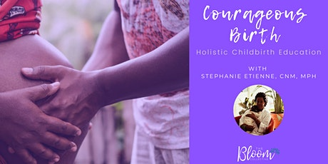 Courageous Birth: Holistic Childbirth Education tickets