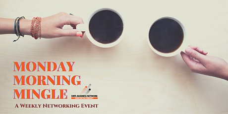 Monday Morning Mingle: Weekly Networking Meeting tickets