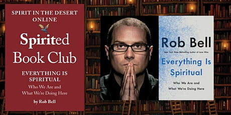 Live via Zoom: Spirited Book Club ~ Everything Is Spiritual by Rob Bell tickets