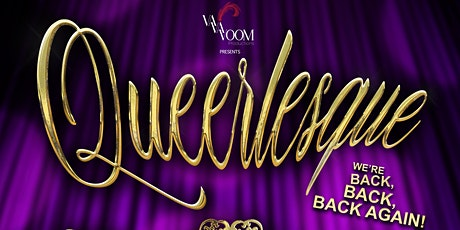 Queerlesque - Back, Back, Back Again! tickets