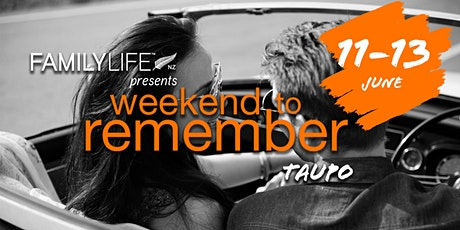 FamilyLife Weekend To Remember - Taupo, North Island -June 2021 tickets