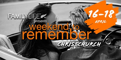 FamilyLife Weekend To Remember - Christchurch, South Island - April 2021 tickets