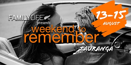 FamilyLife Weekend To Remember - Tauranga, North Island -August 2021 tickets