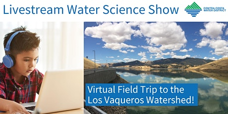 Water  Wednesday: Los Vaqueros Watershed Virtual Field Trip tickets